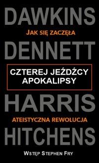 Czterej Jeźdźcy Apokalipsy. Jak zaczęła się ateistyczna rewolucja - Richard Dawkins - ebook