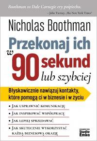 Przekonaj ich w 90 sekund lub szybciej - Nicholas Boothman - ebook