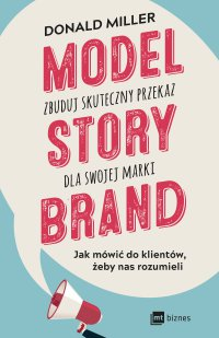 Model StoryBrand - zbuduj skuteczny przekaz dla swojej marki - Donald Miller - audiobook