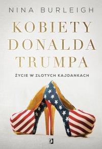 Kobiety Donalda Trumpa - Nina Burleigh - ebook