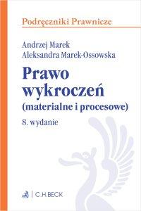 Prawo wykroczeń (materialne i procesowe). Wydanie 8 - Andrzej Marek - ebook