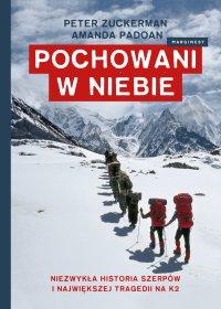 Pochowani w niebie. Niezwykła historia Szerpów i największej tragedii na K2