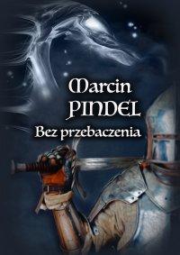 Bez przebaczenia - Marcin Pindel - ebook