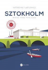 Sztokholm. Miasto, które tętni ciszą - Katarzyna Tubylewicz - ebook