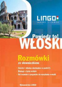 Włoski. Rozmówki. Powiedz to! +PDF - Tadeusz Wasiucionek - audiobook