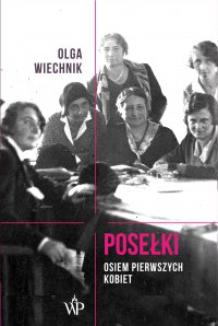 Posełki. Osiem pierwszych kobiet - Olga Wiechnik - ebook