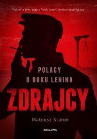 Zdrajcy. Polacy u boku Lenina - Mateusz Staroń - ebook