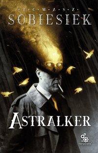 Astralker - Tomasz Sobiesiek - ebook