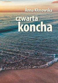 Czwarta koncha - Anna Kłosowska - ebook