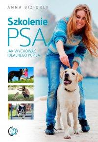 Szkolenie psa. Jak wychować idealnego pupila