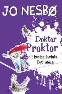 Doktor Proktor i koniec świata. Być może