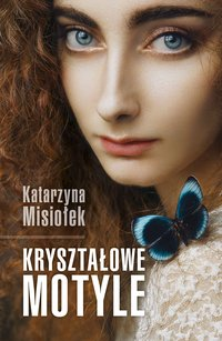 Kryształowe motyle - Katarzyna Misiołek - ebook