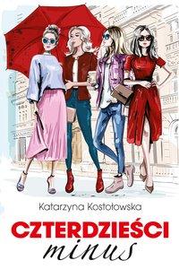 Czterdzieści minus - Katarzyna Kostołowska - ebook