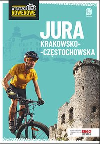 Jura Krakowsko-Częstochowska. Wycieczki i trasy rowerowe. Wydanie 2 - Michał Franaszek - ebook