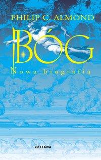 Bóg. Nowa biografia - Philip C. Almond - ebook