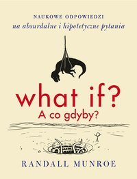 What if? A co gdyby? - Randall Munroe - ebook