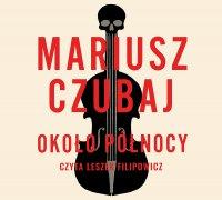 Około północy - Mariusz Czubaj - audiobook
