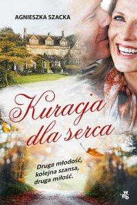 Kuracja dla serca - Agnieszka Szacka - ebook