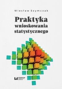 Praktyka wnioskowania statystycznego - Wiesław Szymczak - ebook