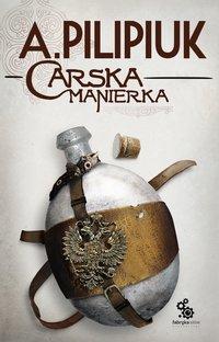 Carska manierka - Andrzej Pilipiuk - audiobook