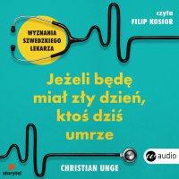 Jeżeli będę miał zły dzień, ktoś dziś umrze - Christian Unge - audiobook