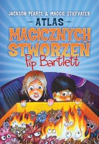 Atlas magicznych stworzeń Pip Bartlett. Tom 1 - Maggie Stiefvater - ebook