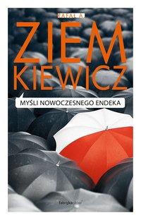 Myśli nowoczesnego endeka - Rafał A. Ziemkiewicz - audiobook