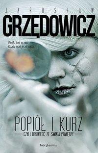 Popiół i kurz. Opowieść ze świata pomiędzy - Jarosław Grzędowicz - audiobook