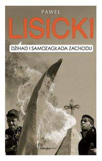Dżihad i samozagłada Zachodu - Paweł Lisicki - audiobook