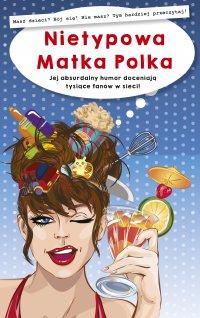 Nietypowa matka Polka - Nietypowa Matka Polka - audiobook