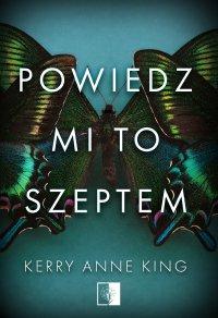 Powiedz mi to szeptem - Kerry Anne King - ebook