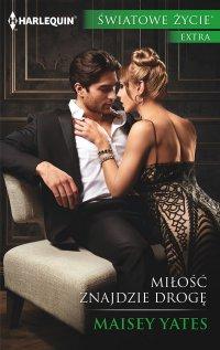 Miłość znajdzie drogę - Maisey Yates - ebook