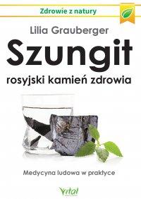 Szungit - rosyjski kamień zdrowia - Lilia Grauberger - ebook