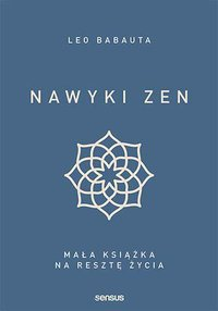 Nawyki zen. Mała książka na resztę życia - Leo Babauta - ebook