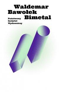 Bimetal - Waldemar Bawołek - ebook