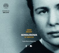 Sendlerowa. W ukryciu - Anna Bikont - audiobook