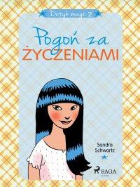 Dotyk magii 2 - Pogoń za życzeniami - Sandra Schwartz - ebook