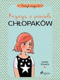Dotyk magii 3 - Kryzys z powodu chłopaków - Sandra Schwartz - ebook