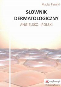 Słownik dermatologiczny angielsko-polski - Maciej Pawski - ebook