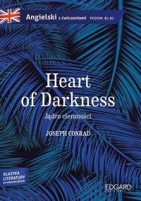 Jądro ciemności/Heart of Darkness. Adaptacja klasyki z ćwiczeniami - Joseph Conrad - ebook