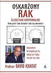 Oskarżony rak. Śledztwo kryminalne - prof. David Khayat - ebook