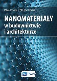 Nanomateriały w architekturze i budownictwie - Zdzisław Trzaska - ebook