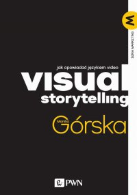 Visual Storytelling - Monika Górska - ebook