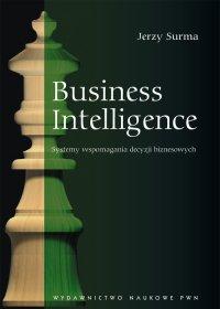 Business Intelligence - Jerzy Surma - ebook
