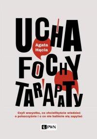 Ucha, fochy, tarapaty - Agata Hącia - ebook
