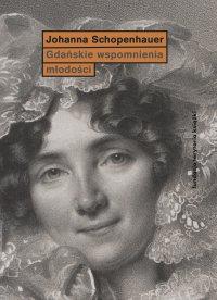 Gdańskie wspomnienia młodości - Joanna Schopenhauer - ebook
