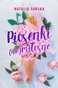 Piosenki (nie)miłosne - Natalia Sońska - ebook