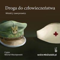 Droga do człowieczeństwa - Witold J. Ławrynowicz - audiobook