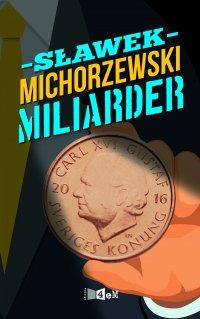 Miliarder - Sławek Michorzewski - ebook