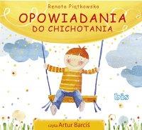 Opowiadania do chichotania - Renata Piątkowska - audiobook